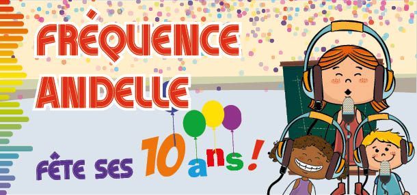 Fréquence Andelle a 10 ans !